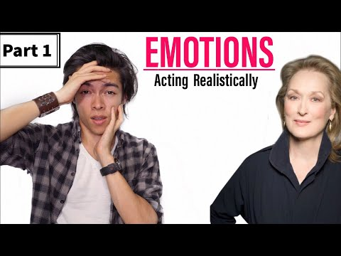 EMOTIONS How To Act Realistically PART 1