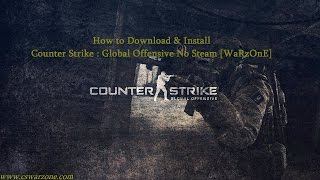 How to Download & Install Counter Strike : Global Offensive No Steam [WaRzOnE] thumbnail