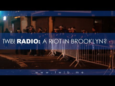 #TWiBradio: A Riot In Brooklyn? #KimaniGrey