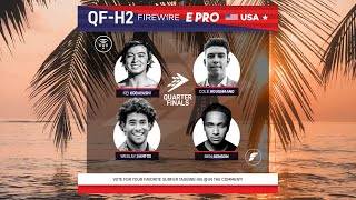 Quarterfinals Heat 2 FireWire E-Pro USA presented by Futures