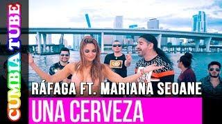 Ráfaga ft. Mariana Seoane - Una Cerveza | Video Oficial Cumbia Tube