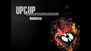 Haddaway feat. Mad Stuntman - Up & Up (DJ Escape & Johnny Vicious Main Remix)