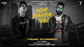 WOH BANDA NAI (Audio) - Young Stunners | Talha Anjum | Talhah Yunus | Jokhay | Kali Denali Music