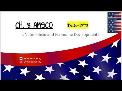APUSH: Nationalism And Economic Development (1816-1848) Ch. 8 AMSCO