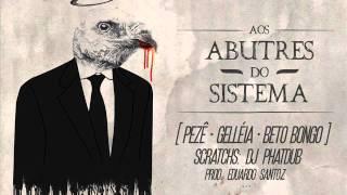 Baixar Beto Bongo - Aos Abutres do Sistema [Part. Peze,Gelleia e Dj PhatDub] | SINGLE 2013