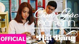 Cảm Giác Bên Anh - Hải Băng ( MV Official)