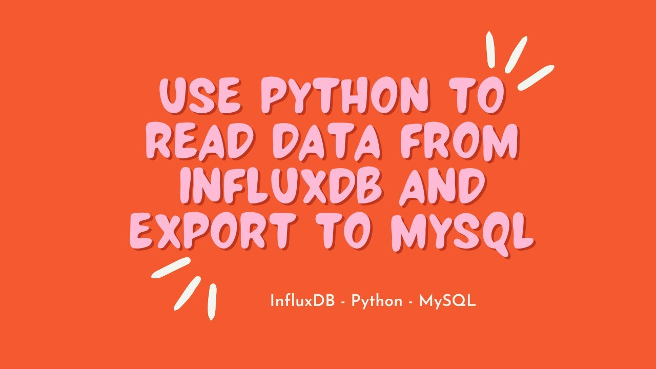 How to Get Data from InfluxDB and Export to MySQL Using Python
