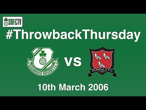 Shamrock Rovers v Dundalk |  10 March 2006 | #ThrowbackThursday