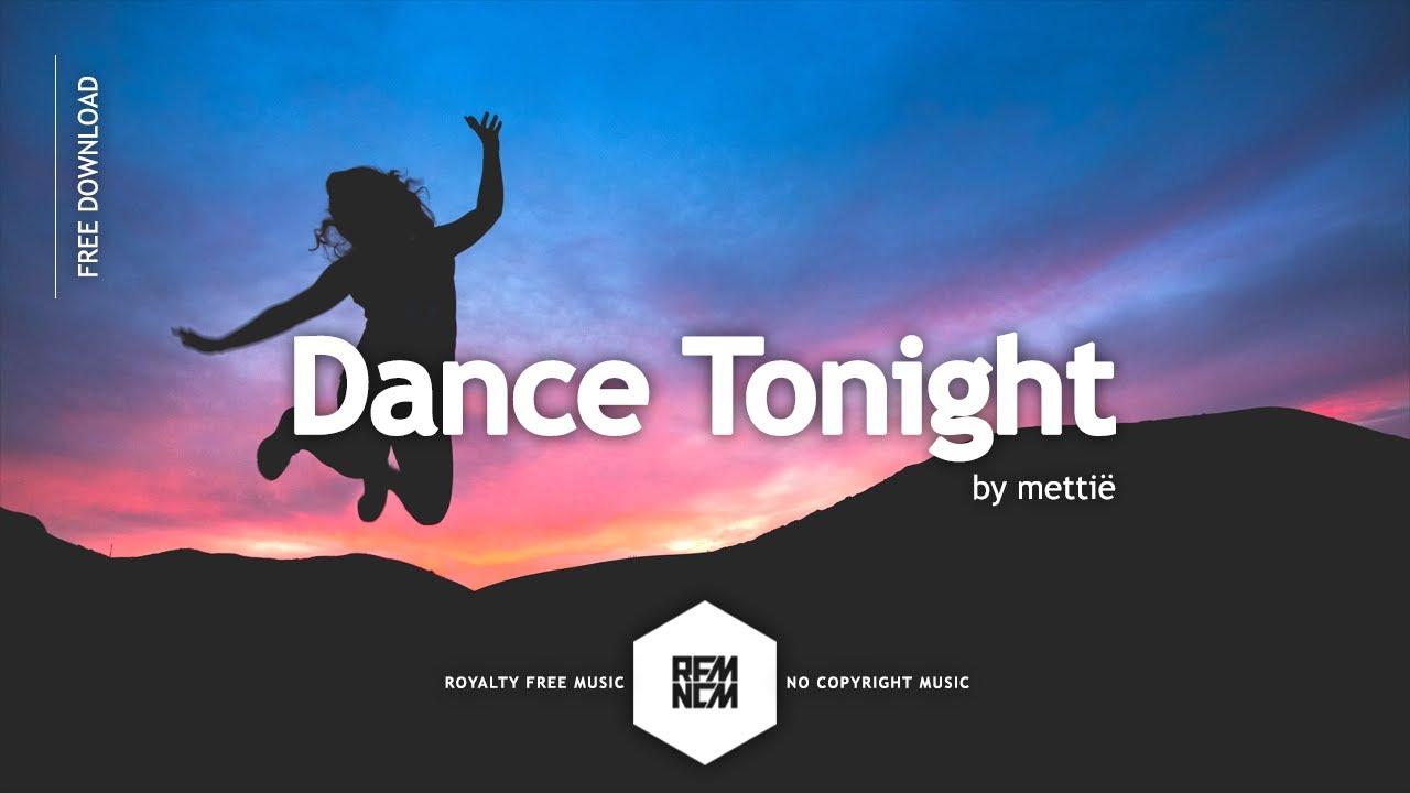 Dance Tonight [Original Mix] - mettië   Royalty Free Music - No Copyright Music