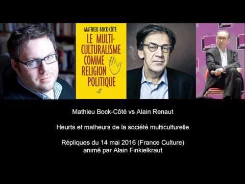 Mathieu Bock-Côté vs Alain Renaut - Répliques - Heurts et malheurs de la société multiculturelle
