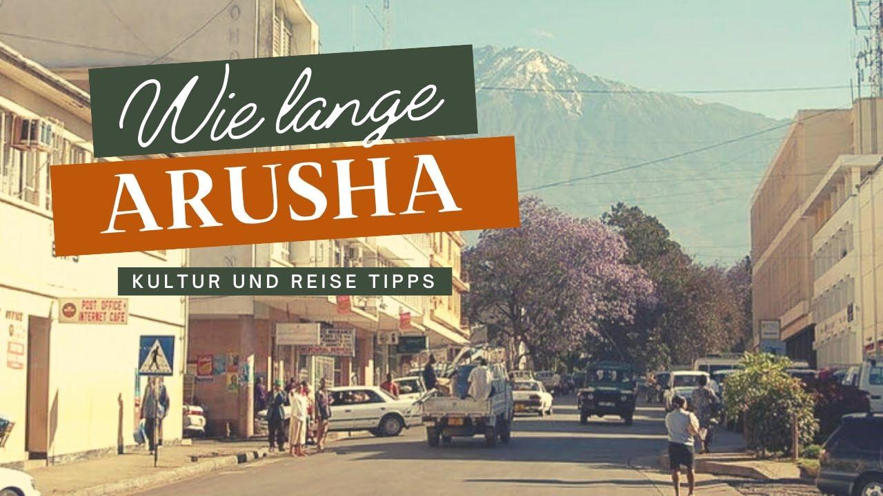 Wie lange bleiben in Arusha - Reiseplan Safari, Sightseeing und was du wissen solltest