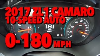 0 180 MPH 2017 ZL1 Camaro 10 speed Auto Acceleration