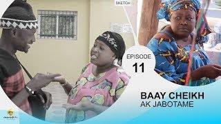 BAAY CHEIKH AK JABOTAME - Episode 11