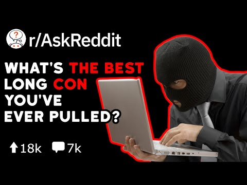 What's The Best Con You Were Able To Pull Off? (Reddit Stories r/AskReddit)