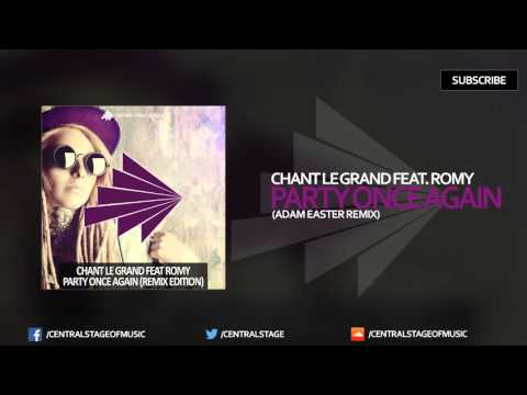 Chant Le Grand Feat. Romy - Party Once Again (Remix Edition) (Adam Easter Remix)