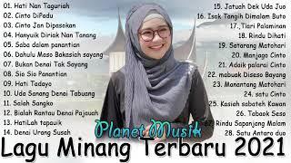 Lagu Minang Terbaru 2021 Full Album- Hati nan Taguriah, Cinto Dipadu, Cinto Jan Dipasokan
