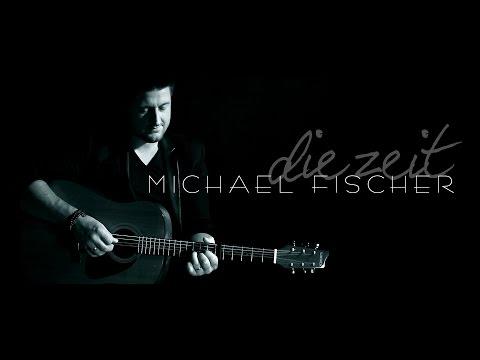 Michael Fischer - Die Zeit ///SINGLE///Offizielles Musikvideo///