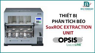 Thiết Bị Phân Tích Béo SoxROC Extraction Unit (OPSIS LiquidLINE)