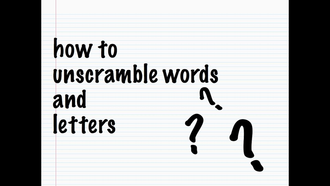 How to Unscramble Words and Letters?