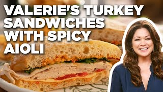 Valerie Bertinelli's Turkey Sandwiches with Spicy Aioli   Valerie's Home Cooking
