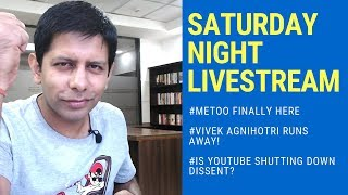 LIVE! - #MeToo is here, Why #VivekAgnihotri is on the run & is #YouTube trying to shut dissent???