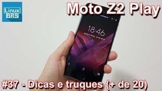 Motorola Moto Z2 Play - Dicas e Truques (+ de 20)