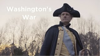 Washington's War (Full Movie) - General George Washington and the Revolutionary War