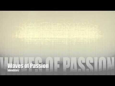Identities - Waves of Passion