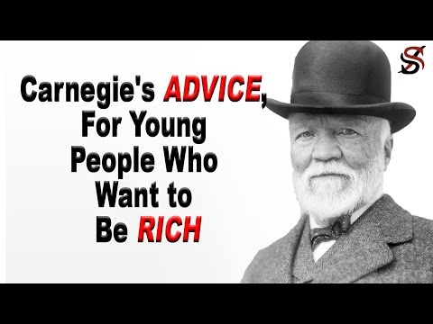 10 Advice from Andrew Carnegie for Young People Who Want to be Rich & Successful