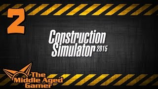 Construction Simulator 2015 - Part 2 (forklifting) - The Middle Aged Gamer