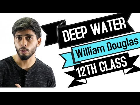 Deep Water by William Douglas - 12th Class English (Hindi Explanation)