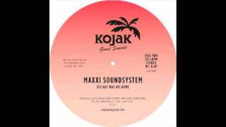 "Maxxi Soundsystem - ""His Hat Was His Home"""