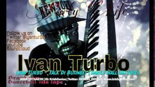 Lyan Turbo - Talk Di Business (Dance Hall Mixtape) August 2014