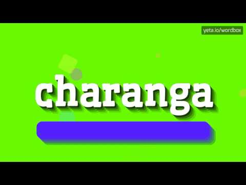 CHARANGA - HOW TO PRONOUNCE IT!?