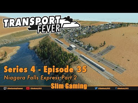 Transport Fever - Series 4 Episode 35 - Niagara Falls Express Part 2
