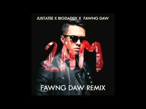 2AM REMIX  Justatee x Bigdaddy x Fawng Daw MP3 DL