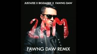 2AM REMIX - Justatee x Bigdaddy x Fawng Daw (MP3 DL)