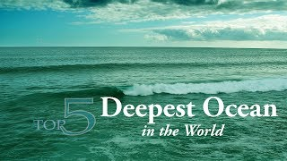 Top 5 Deepest Ocean in the World by Average Depth
