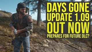 Days Gone Update 1.09 Out Now - Prepares Us For Future Dlc We Will Know About Soon Days Gone 1.09