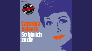 Watch Caterina Valente So Bin Ich Zu Dir video