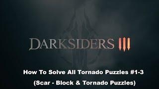 [PS4] Darksiders 3 - How To Solve All Tornado Puzzles #1-3 | (Scar - Block & Tornado Puzzles)