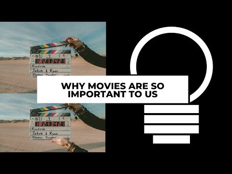 Why Movies Are So Important To Us