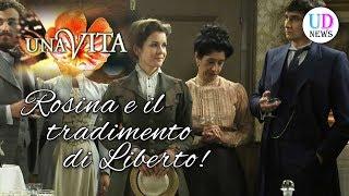 Anticipazioni Una Vita: Rosina scopre il tradimento di Liberto!