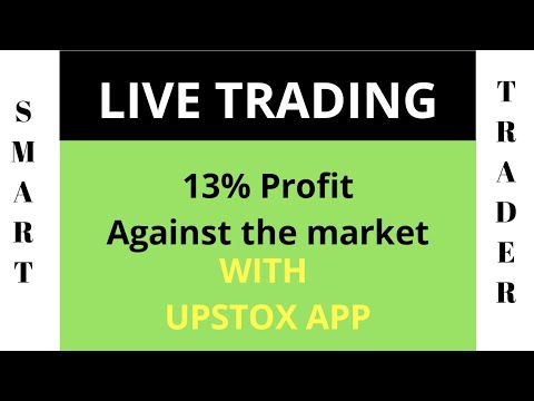 LIVE TRADING -13% Profit - Against the Market-with  UPSTOX App