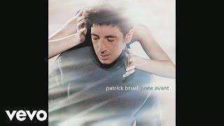 Patrick Bruel - Juste avant (Audio)