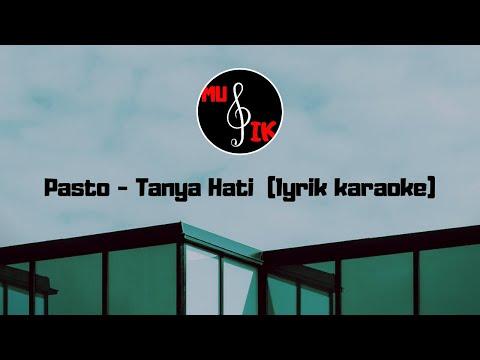 pasto-~-tanya-hati-(lyrik-karaoke-akustik)
