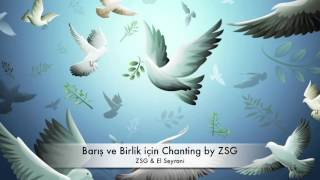 BİRLİK ve BARIŞ için Chanting by ZSG-Theta Frequencies