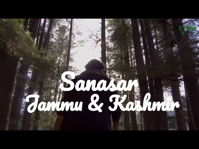 Jammu and Kashmir : Sanasar - Insane Traveller | Travel Vlog | Jammu and Kashmir | Travel India