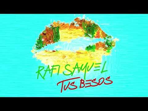 Rafi Samuel – Tus Besos