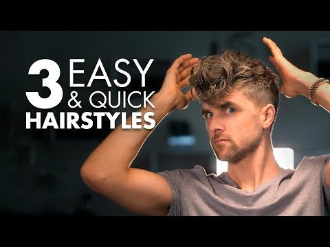 3 Quick And Easy Hairstyles For Men | Men's Hair Tutorial